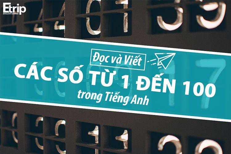 Cach-doc-va-viet-cac-so-tieng-anh-tu-1-den-100
