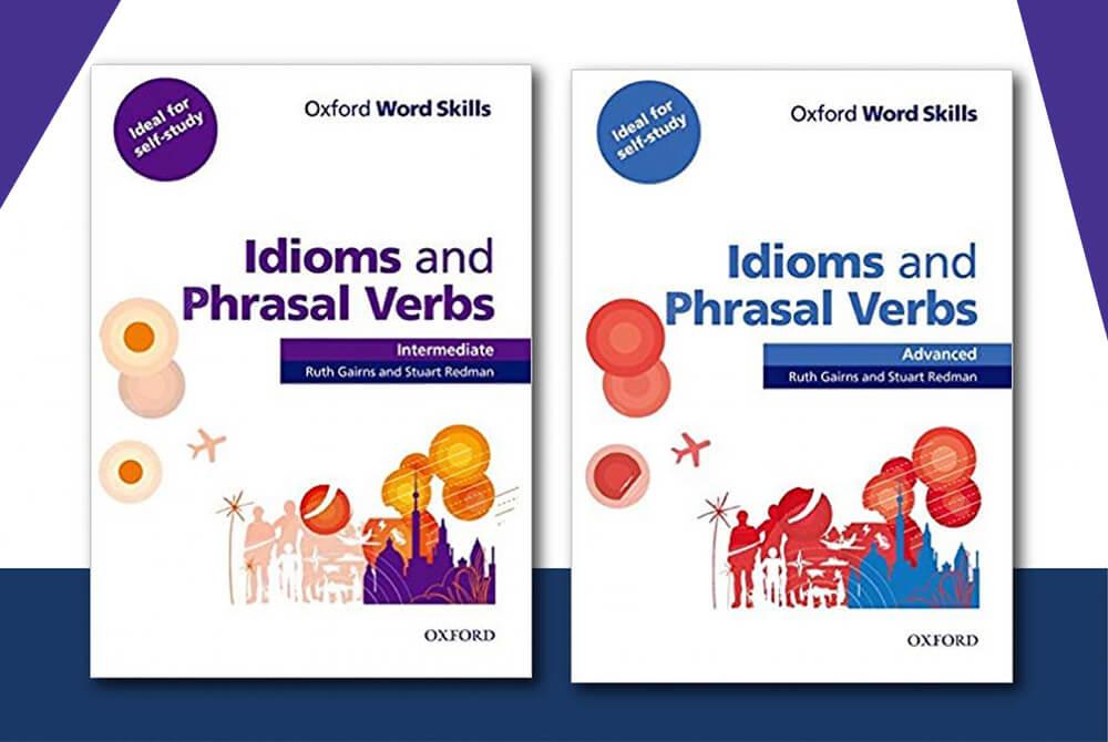 Oxford Word Skills Idioms and Phrasal Verbs