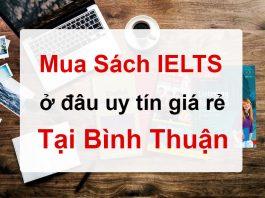 Mua sách Tiếng Anh IELTS ở đâu uy tín giá rẻ tại Bình Thuận