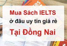 Mua sách Tiếng Anh IELTS ở đâu uy tín giá rẻ tại Đồng Nai?